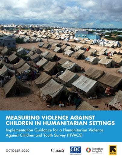 Measuring Violence Against Children in Humanitarian Settings: Implementation Guidance for a Humanitarian Violence Against Children and Youth Survey (HVACS)