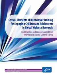 Critical Elements of Interviewer Training for Engaging Children and Adolescents in Global Violence Research: Best Practices and Lessons Learned from the Violence Against Children Survey