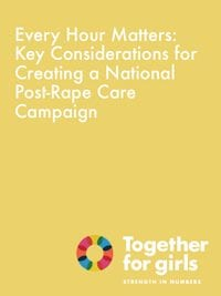 Every Hour Matters: Key Considerations for Creating a National Post-Rape Care Campaign