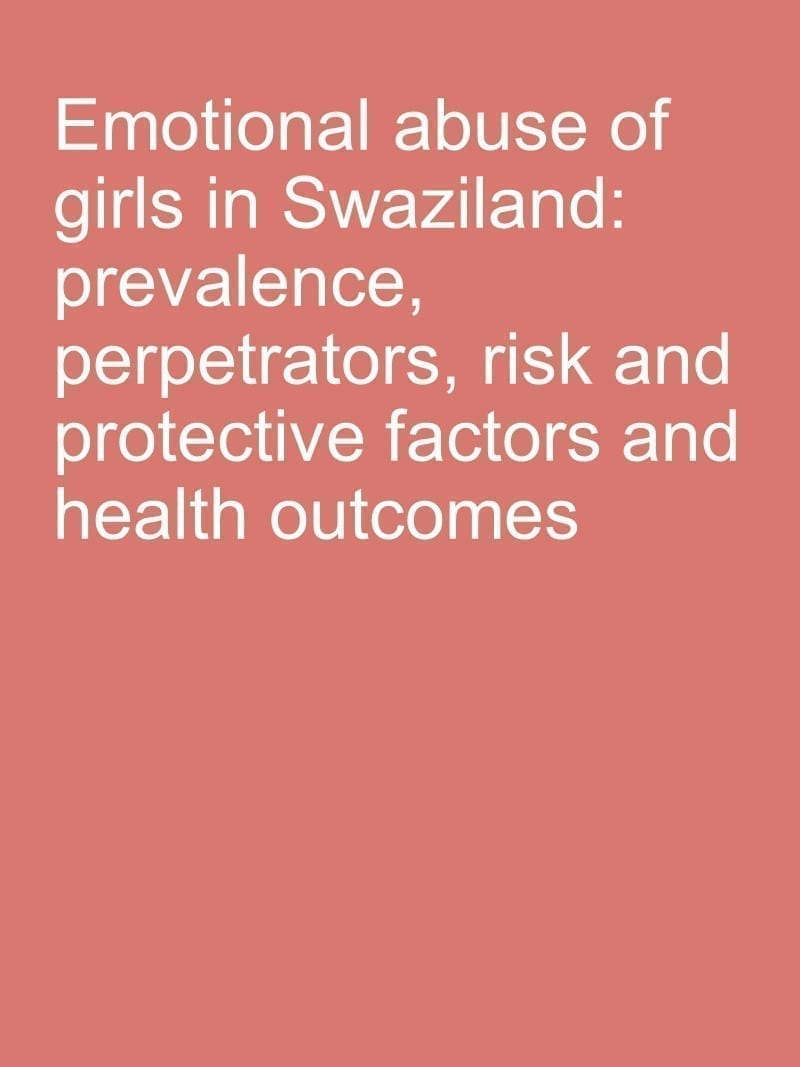 Emotional abuse of girls in Swaziland: prevalence, perpetrators, risk and protective factors and health outcomes