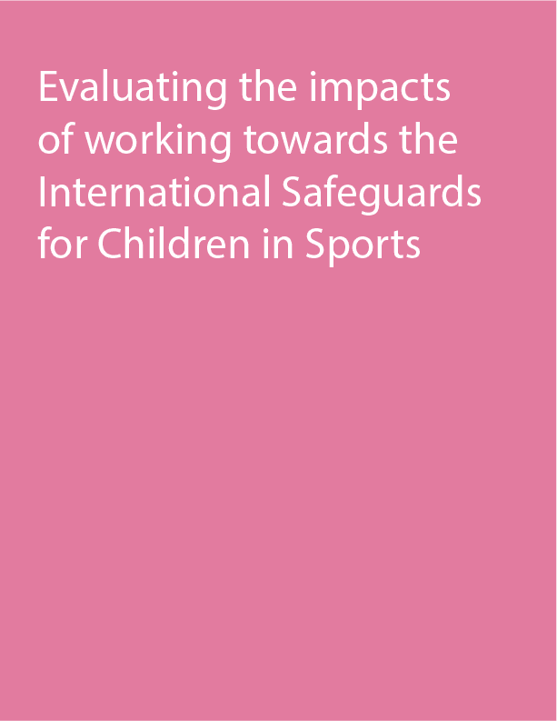 Evaluating the Impacts of Working Towards the International Safeguards for Children in Sport