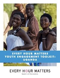 Every Hour Matters Youth Toolkit: Uganda
