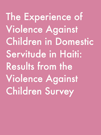 The Experience of Violence Against Children in Domestic Servitude in Haiti: Results from the Violence Against Children Survey