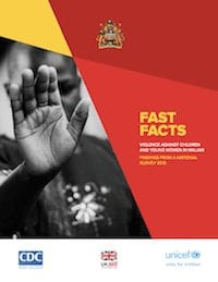 Fast Facts: Violence Against Children and Young Women in Malawi Findings from a National Survey 2013