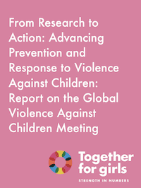 From Research to Action: Advancing Prevention and Response to Violence Against Children: Report on the Global Violence against Children Meeting