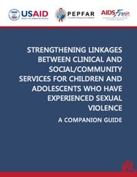 Strengthening Linkages between Clinical and Social Services for Children and Adolescents who Have Experienced Sexual Violence: A Companion Guide