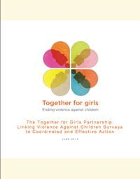 The Together for Girls Partnership: Linking Violence Against Children Surveys to Coordinated and Effective Action
