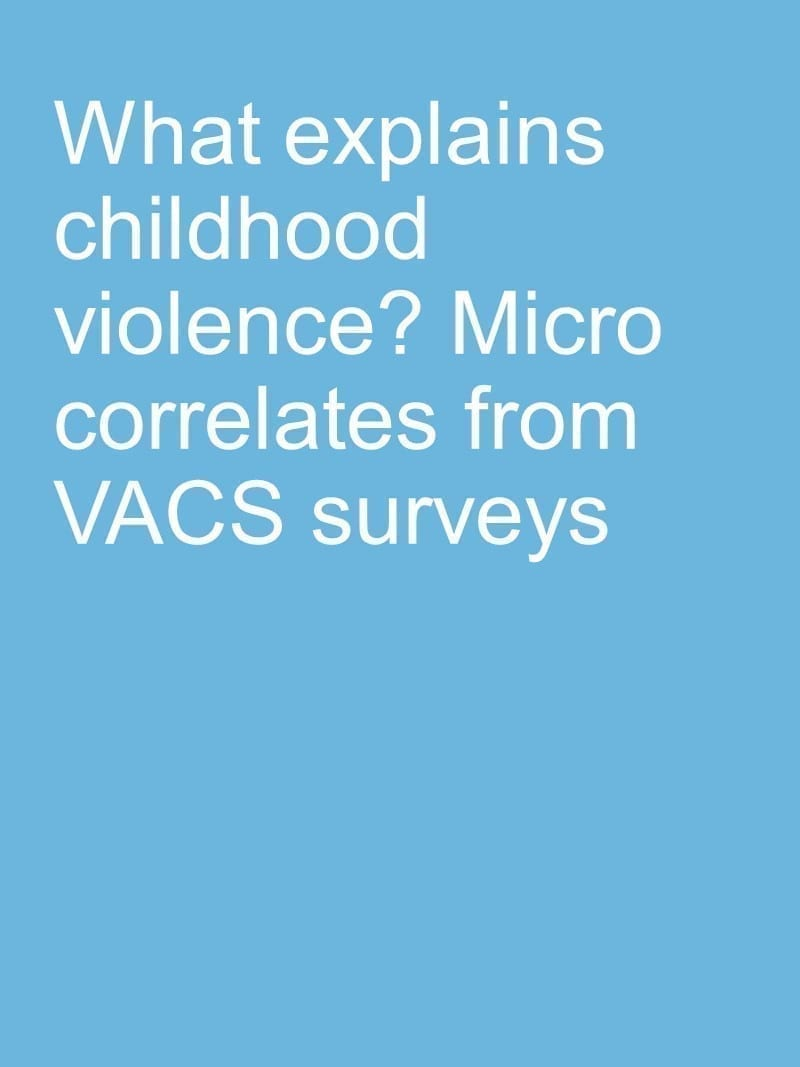What explains childhood violence? Micro correlates from VACS surveys