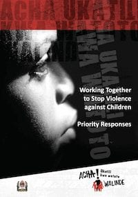 Working Together to Stop Violence Against Children: Priority Responses twoards a Multi-Sectoral National Prevention and Response Plan (2011-2015)